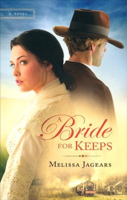 A Bride for Keeps, Unexpected Brides Series #1   -     By: Melissa Jagears