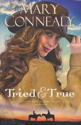 Tried & True, Wild at Heart Series #1   -     By: Mary Connealy