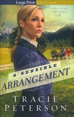 A Sensible Arrangement, Lone Star Brides Series #1 Large Print   -     By: Tracie Peterson