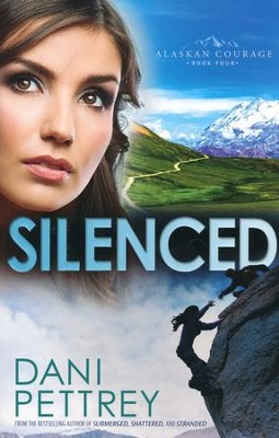 Silenced, Alaskan Courage Series #4   -     By: Dani Pettrey