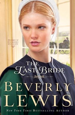 The Last Bride, Home to Hickory Hollow Series #5   -     By: Beverly Lewis