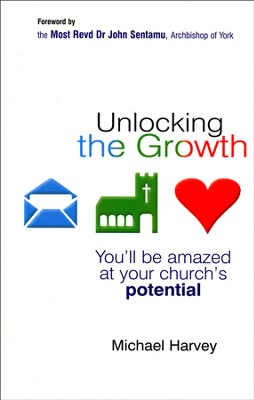 Unlocking the Growth: You Will Be Amazed at Your Church's Potential  -     By: Michael Harvey, Rebecca Paveley