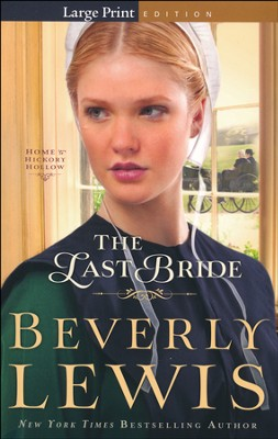 The Last Bride, Home to Hickory Hollow Series #5  Large Print  -     By: Beverly Lewis
