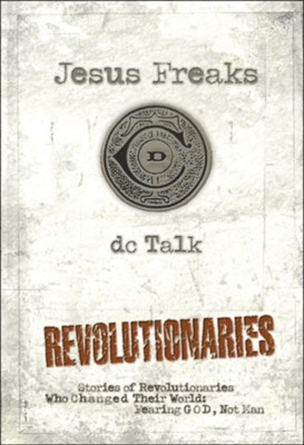Jesus Freaks: Revolutionaries (Repackaged)   -     By: dcTalk, The Voice of the Martyrs