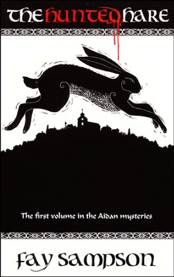 The Hunted Hare, Aidan Mysteries Series #1   -     By: Fay Sampson