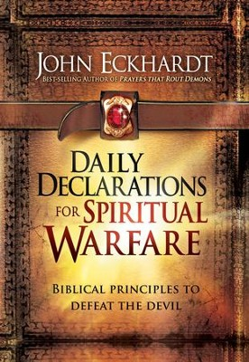 Daily Declarations for Spiritual Warfare: 365 biblical principles to defeat the devil - eBook  -     By: John Eckhardt