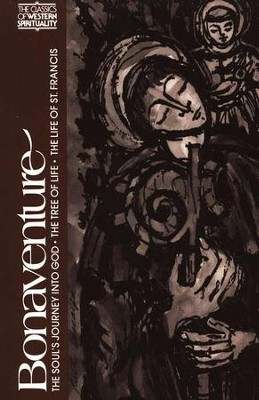 Bonaventure: The Soul's Journey into God, The Tree of Life, and The Life of St. Francis (Classics of Western Spirituuality)  -     Edited By: Ewert Cousins     By: Bonaventure