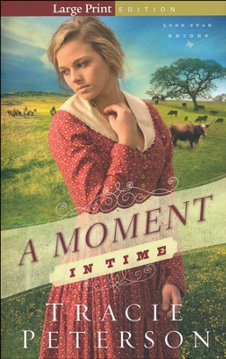 NEW! #2: A Moment in Time, large print   -     By: Tracie Peterson