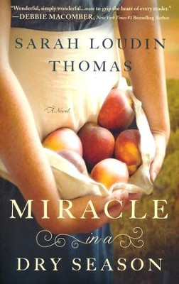 Miracle in a Dry Season  -     By: Sarah Loudin Thomas