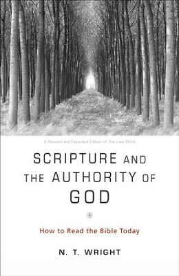 Scripture and the Authority of God  -     By: N.T. Wright