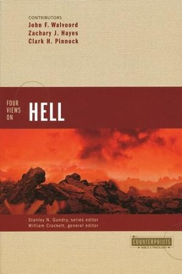 Four Views on Hell   -     Edited By: William Crockett, Stanley N. Gundry     By: John F. Walvoord, Zachary J. Hayes, Clark H. Pinnock