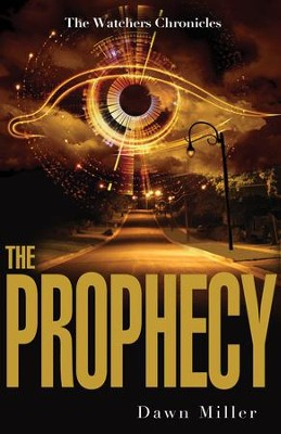 The Prophecy  -     By: Dawn Miller