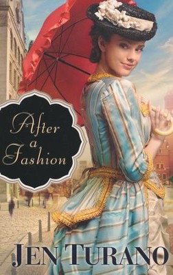 After a Fashion  -     By: Jen Turano