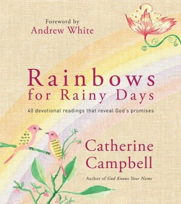 Rainbows for Rainy Days  -     By: Catherine Campbell