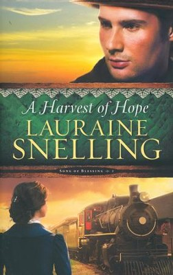 A Harvest of Hope, Song of Blessing Series #2   -     By: Lauraine Snelling