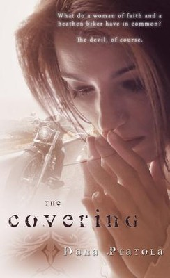 The Covering - eBook  -     By: Dana Pratola