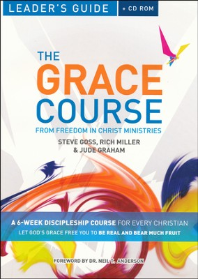 The Grace Course Leader's Guide  -     By: Steve Goss