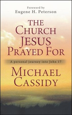 The Church Jesus Prayed For - Slightly Imperfect  -     By: Michael Cassidy