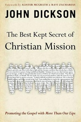 The Best Kept Secret of Christian Mission: Promoting the Gospel with More Than Our Lips  -     By: John Dickson