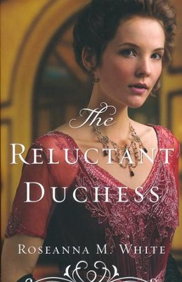 NEW! #2: The Reluctant Duchess  -     By: Roseanna M. White