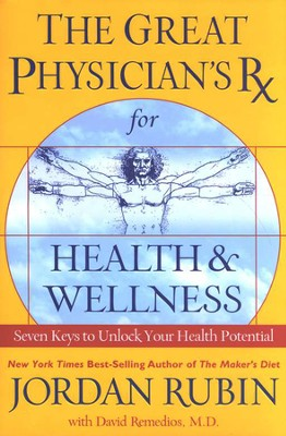 The Great Physician's Rx for Health and Wellness:     -     By: Jordan S. Rubin