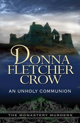 An Unholy Communion, Monastery Murders Series #3  - Slightly Imperfect  -     By: Donna Fletcher Crow
