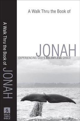 Walk Thru the Book of Jonah, A: Experiencing God's Relentless Grace - eBook  -
