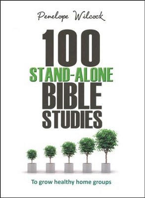 100 Stand-Alone Bible Studies: To Grow Healthy Homegroups  -     By: Penelope Wilcock
