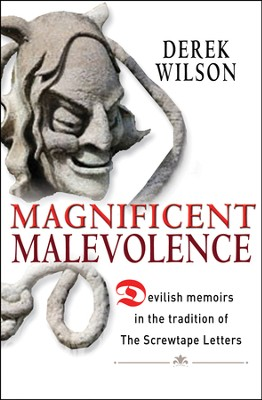 Magnificent Malevolence  -     By: Derek Wilson