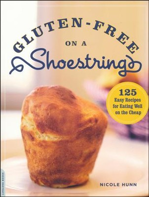 Gluten-Free on a Shoestring  -     By: Nicole Hunn