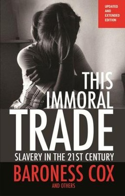 This Immoral Trade: Slavery in the 21st Century  -     By: Caroline Cox