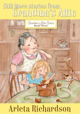 Still More Stories from Grandma's Attic - eBook  -     By: Arleta Richardson