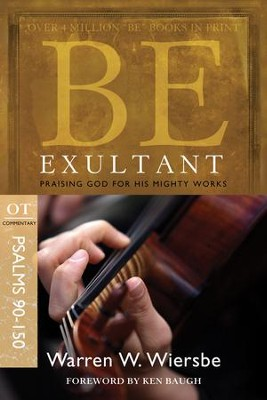 Be Exultant: Praising God for His Mighty Works - eBook  -     By: Warren W. Wiersbe