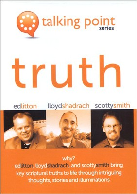 Truth, DVD   -     By: Ed Litton, Lloyd Shadrach, Scotty Smith