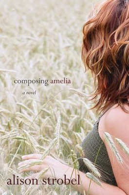 Composing Amelia - eBook  -     By: Alison Strobel