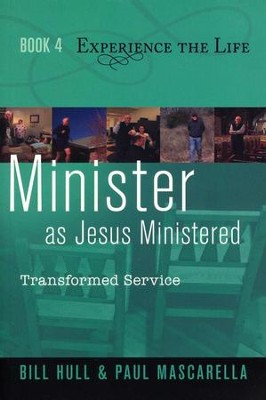 Minister as Jesus Ministered: Transformed Service  -     By: Bill Hull, Paul Mascarella