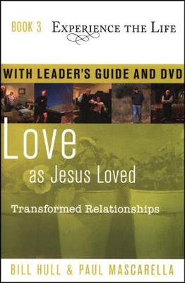 Book 3: Love as Jesus Loved with Leader's Guide and DVD  Transformed Relationships  -     By: Bill Hull, Paul Mascarella