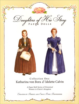 Collection One: Katherine von Bora & Idelette Calvin  -     By: Emily Rose Brookshire, Breezy Brookshire