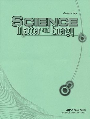 Science: Matter and Energy Answer Key   -