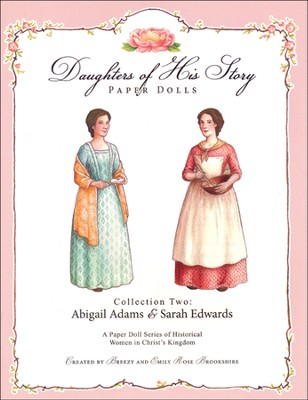 Collection Two: Abigail Adams & Sarah Edwards  -     By: Emily Rose Brookshire, Breezy Brookshire