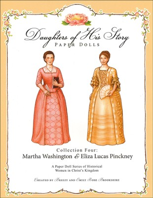 Collection Four: Martha Washington & Eliza Lucas Pinckney  -     By: Emily Rose Brookshire, Breezy Brookshire