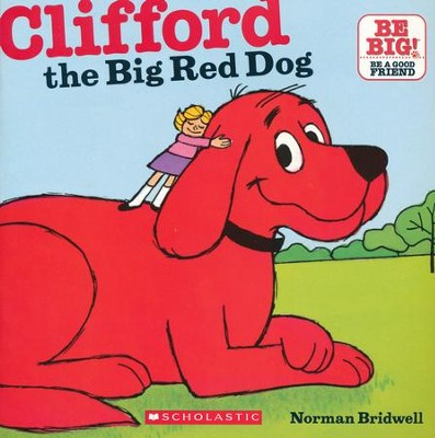 Clifford The Big Red Dog  -     By: Norman Bridwell     Illustrated By: Norman Bridwell