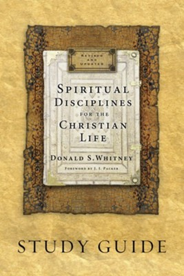 Spiritual Disciplines for the Christian Life Study Guide, Updated 20th Anniversary Edition  -     By: Donald S. Whitney