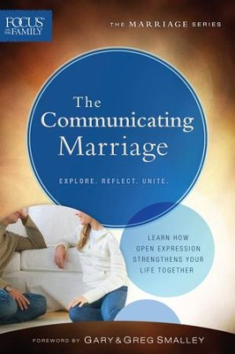 The Communicating Marriage, repackaged ed.  -     By: Focus on the Family