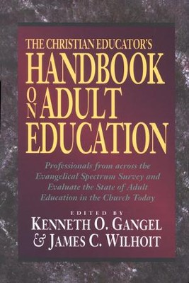 The Christian Educator's Handbook on Adult Education   -     By: Kenneth O. Gangel