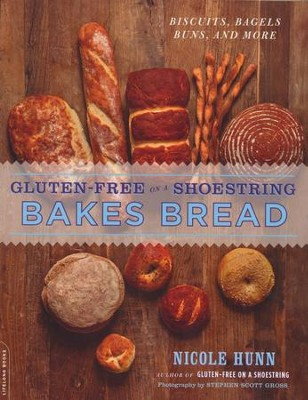 Gluten-Free on a Shoestring Bakes Bread: (Biscuits, Bagels, Buns, and More)  -     By: Nicole Hunn