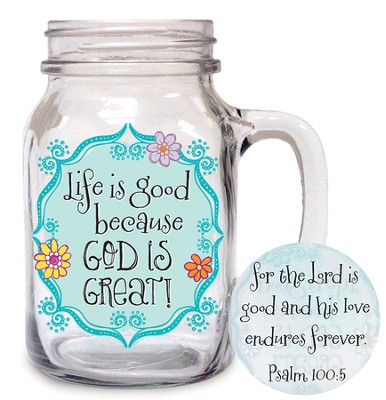 Life Is Good Because God Is Great Glass  -