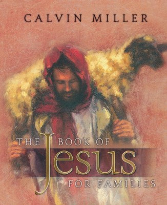 The Book of Jesus for Families  -     By: Calvin Miller