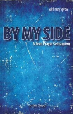 By My Side: A Teen Prayer Companion   -     By: Victoria Shepp
