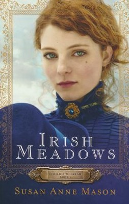 #1: Irish Meadows  -     By: Susan Anne Mason